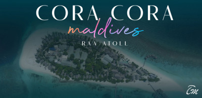 Cora Cora Resort Maldives Opening In Maldives On October 2021